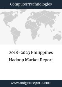 2018-2023 Philippines Hadoop Market Report