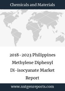 2018-2023 Philippines Methylene Diphenyl Di-isocyanate Market Report