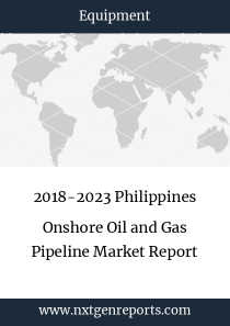 2018-2023 Philippines Onshore Oil and Gas Pipeline Market Report