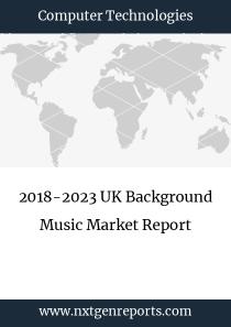 2018-2023 UK Background Music Market Report