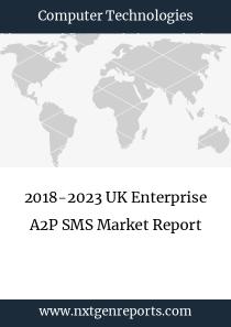 2018-2023 UK Enterprise A2P SMS Market Report