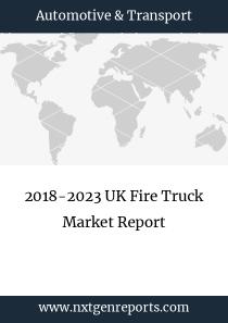 2018-2023 UK Fire Truck Market Report