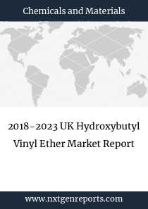 2018-2023 UK Hydroxybutyl Vinyl Ether Market Report