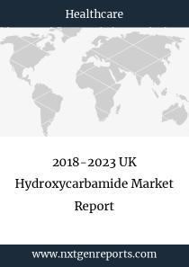 2018-2023 UK Hydroxycarbamide Market Report