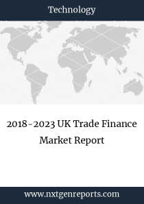 2018-2023 UK Trade Finance Market Report