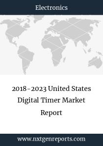 2018-2023 United States Digital Timer Market Report