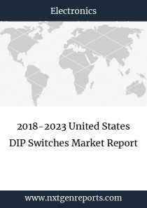 2018-2023 United States DIP Switches Market Report