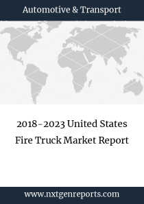 2018-2023 United States Fire Truck Market Report