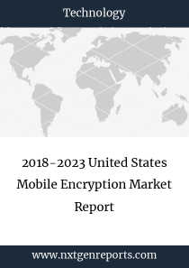 2018-2023 United States Mobile Encryption Market Report