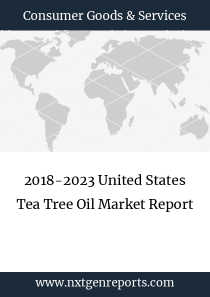 2018-2023 United States Tea Tree Oil Market Report