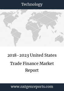 2018-2023 United States Trade Finance Market Report