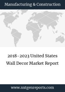 2018-2023 United States Wall Decor Market Report