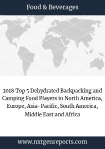 2018 Top 5 Dehydrated Backpacking and Camping Food Players in North America, Europe, Asia-Pacific, South America, Middle East and Africa