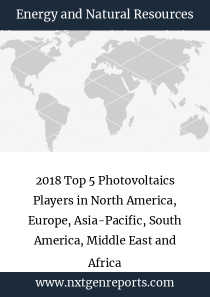 2018 Top 5 Photovoltaics Players in North America, Europe, Asia-Pacific, South America, Middle East and Africa