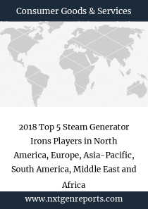 2018 Top 5 Steam Generator Irons Players in North America, Europe, Asia-Pacific, South America, Middle East and Africa
