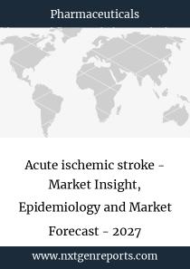 Acute ischemic stroke - Market Insight, Epidemiology and Market Forecast - 2027