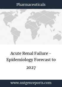 Acute Renal Failure - Epidemiology Forecast to 2027