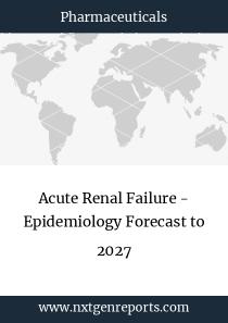 Acute Renal Failure - Epidemiology Forecast to 2027