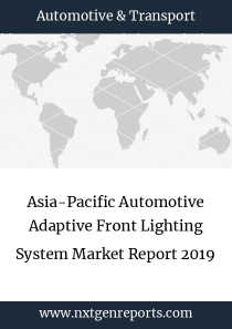 Asia-Pacific Automotive Adaptive Front Lighting System Market Report 2019