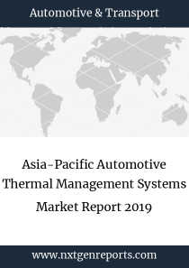 Asia-Pacific Automotive Thermal Management Systems Market Report 2019
