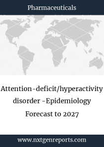 Attention-deficit/hyperactivity disorder -Epidemiology Forecast to 2027