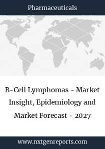 B-Cell Lymphomas - Market Insight, Epidemiology and Market Forecast - 2027