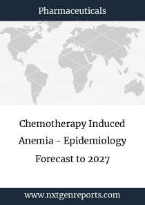 Chemotherapy Induced Anemia - Epidemiology Forecast to 2027