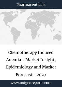 Chemotherapy Induced Anemia - Market Insight, Epidemiology and Market Forecast - 2027