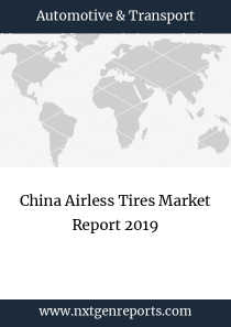 China Airless Tires Market Report 2019