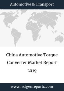 China Automotive Torque Converter Market Report 2019