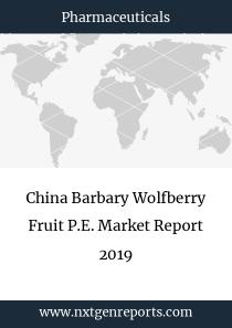 China Barbary Wolfberry Fruit P.E. Market Report 2019