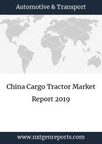 China Cargo Tractor Market Report 2019