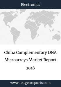 China Complementary DNA Microarrays Market Report 2018