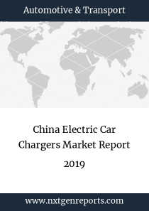 China Electric Car Chargers Market Report 2019