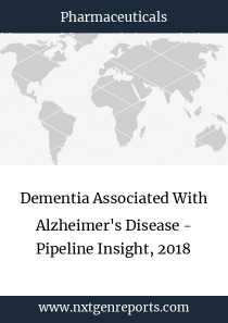 Dementia Associated With Alzheimer's Disease - Pipeline Insight, 2018