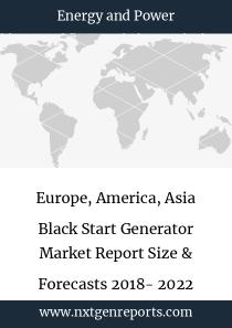 Europe, America, Asia Black Start Generator Market Report Size & Forecasts 2018- 2022