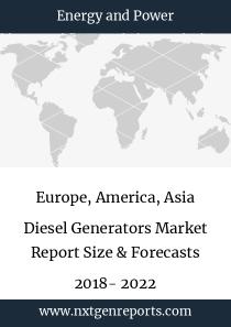 Europe, America, Asia Diesel Generators Market Report Size & Forecasts 2018- 2022