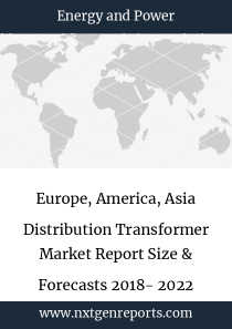 Europe, America, Asia Distribution Transformer Market Report Size & Forecasts 2018- 2022