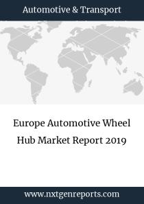 Europe Automotive Wheel Hub Market Report 2019