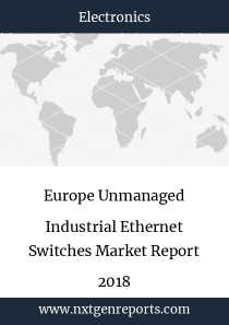 Europe Unmanaged Industrial Ethernet Switches Market Report 2018