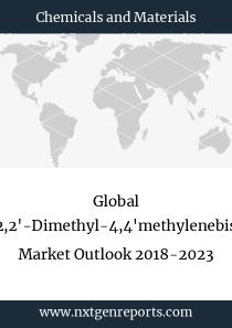 Global 2,2'-Dimethyl-4,4'methylenebis Market Outlook 2018-2023