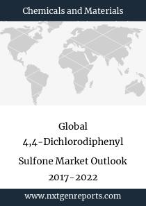 Global 4,4-Dichlorodiphenyl Sulfone Market Outlook 2017-2022
