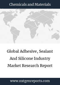 Global Adhesive, Sealant And Silicone Industry Market Research Report