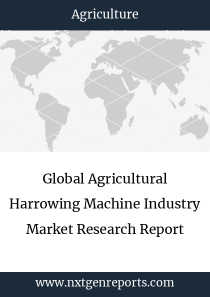 Global Agricultural Harrowing Machine Industry Market Research Report