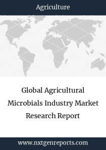 Global Agricultural Microbials Industry Market Research Report