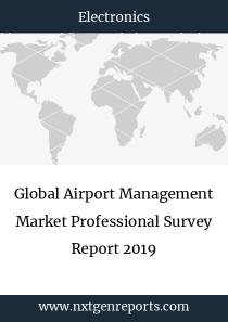 Global Airport Management Market Professional Survey Report 2019