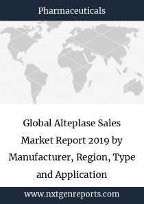 Global Alteplase Sales Market Report 2019 by Manufacturer, Region, Type and Application
