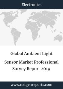 Global Ambient Light Sensor Market Professional Survey Report 2019