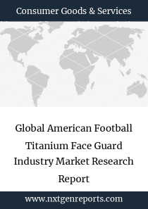 Global American Football Titanium Face Guard Industry Market Research Report