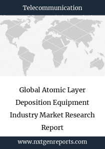 Global Atomic Layer Deposition Equipment Industry Market Research Report